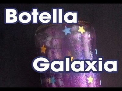 Decora tu cuarto o regala una botella galaxia