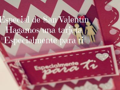 Especial de San Valentin 2015 - Tutorial Tarjeta de San Valentin *Creaciones Izzy