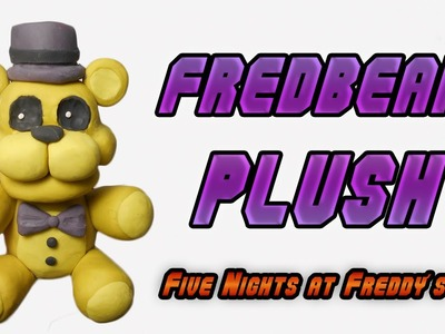 FNaF 4 | Fredbear Plush Clay Tutorial | Plastilina