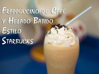 Frappuccino de Cafe y Helado Batido Estilo Starbucks