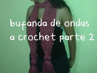 PARTE 2 DE 2: BUFANDA DE ONDAS A CROCHET.