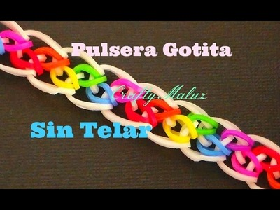 Tutoriales:♥:Pulsera Gotita de Gomitas (SIN TELAR)