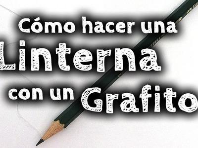 Cómo hacer una linterna con un lapiz grafito #Capsulabs