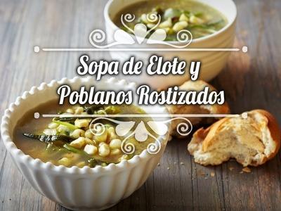 Chef Oropeza Receta:Sopa de Elote y Poblanos Rostizados- Corn Soup Recipe