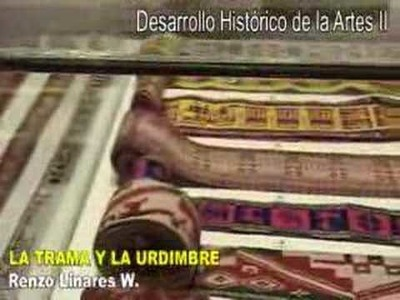 TELARES PERUANOS: LA TRAMA Y LA URDIMBRE