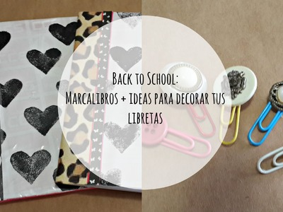 Back to School 2014: DIY Marcalibros + Ideas para decorar tus libretas | El Baul de Carmencita