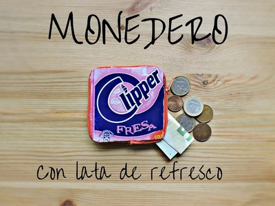 Monedero con lata de refresco. DIY