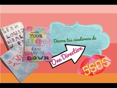 Decora tus cuadernos de One Direction y 5SOS!!!