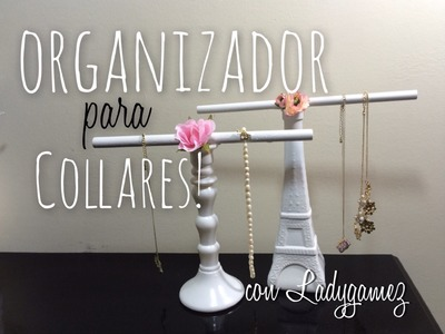 DIY-Organizador de Collares! Necklace Rack!
