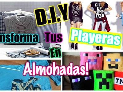 DIY: TRANSFORMA TUS PLAYERAS FAVORITAS EN ALMOHADAS! SUPER FACIL! | NEL PASTEL TV