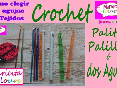 Qué Agujas usar en Crochet ó Dos Agujas por Maricita Colours Tutorial