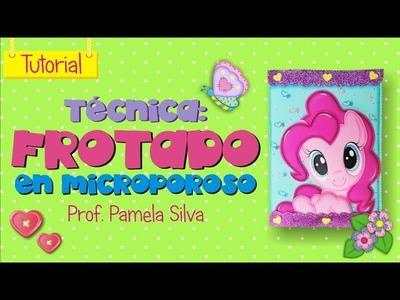 MANUALIDADES EN FOAMI - TÉCNICA DEL FROTADO (MICROPOROSO. GOMA EVA)