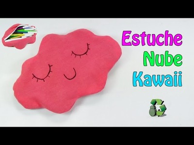 208. Manualidades: Estuche o neceser Nube Kawaii (Reciclaje) Ecobrisa