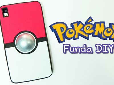 Funda para móvil o celular de Pokemon. Funda pokeball casera DIY