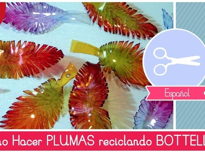 Reciclaje creativo: como reciclar bottellas de plastico para hacer PLUMAS