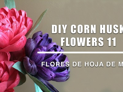 Como hacer flores de hoja de maiz 11.Corn husk dolls & flowers.hojas de totomoxtle