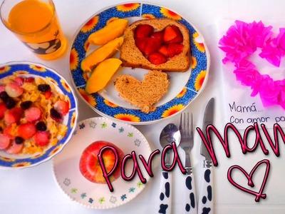 Desayuno para mamá- Ideas para el día de las madres