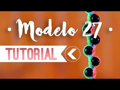 Modelo 27. ♥︎ Pulseras de macramé