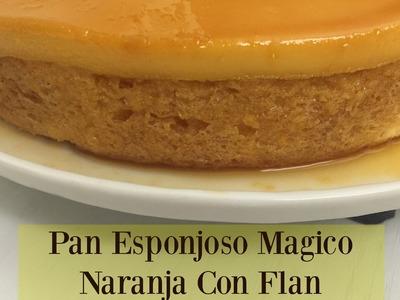 Pan Magico De Naranja Con Flan Exquisito!