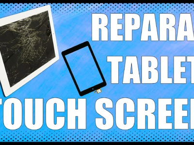 DIY - Reparar pantalla táctil (touchscreen) de tablet - Replacing TOUCHSCREEN - www.logeek.net