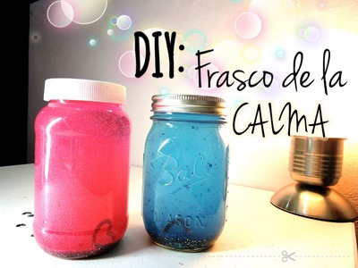 DIY: Frasco de la calma. Calming Glitter Jar ♥ Anabel México