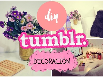 DIY - Decora tu cuarto como Tumblr ❤ -Maríafernandamv