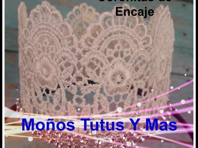 CORONA DE ENCAJE Paso a Paso PRINCESS LACE CROWN Tutorial DIY How To PAP