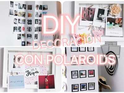 DIY DECORACIÓN CON POLAROIDS || EDT