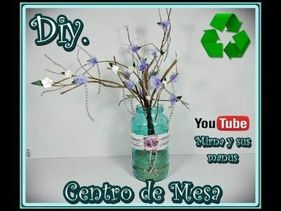 Diy. Como hacer un centro de mesa Mirna y sus manus. Diy. How to make a centerpiece