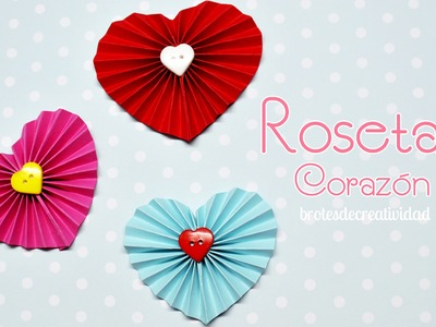 DIY : Rosetas de papel con forma de corazón - Brotes de Creatividad
