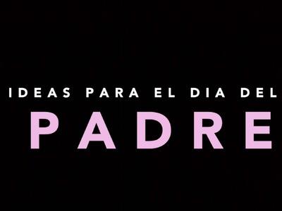 REGALOS PARA EL DIA DEL PADRE | IDEAS | DIY | Melon Madness