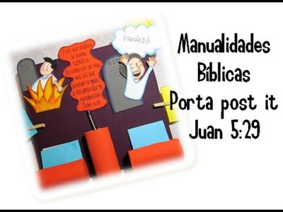 Manualidades Bíblicas. Porta post it. Juan 5:29 Petición de Jorge Reay