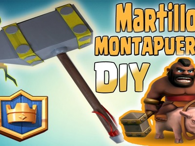 MARTILLO  MONTAPUERCOS DE CARTÓN! DIY CLASH ROYALE - Dcrafting