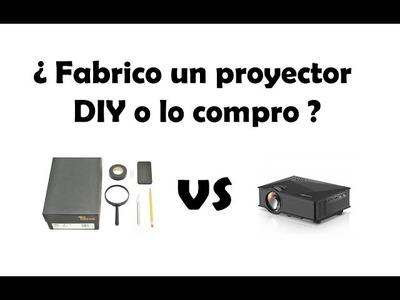 Mini proyector ¿Lo compro o lo fabrico DIY?