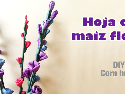 How to make corn husk flower 46.Como hacer flor de hoja de maíz
