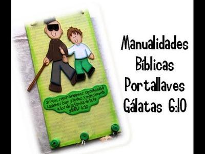 Manualidades bíblicas. Portallaves. Gálatas 6:10