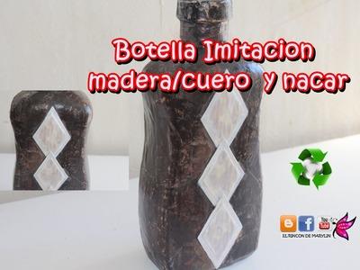 Botella imitacion madera.cuero y nacar. Manualidades faciles