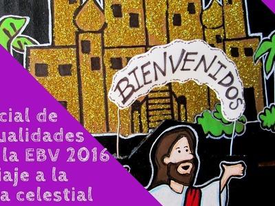 Especial de manualidades para la EBV 2016. Un viaje a la patria celestial
