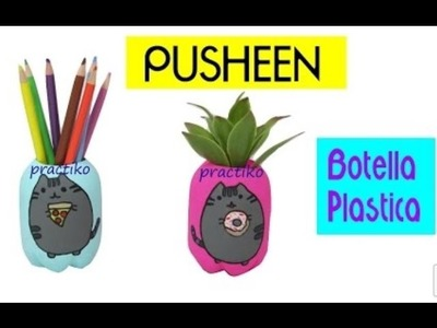 COMO HACER FACIL A PUSHEEN THE CAT -Manualidades Kawaii con BOTELLAS DE PLASTICO