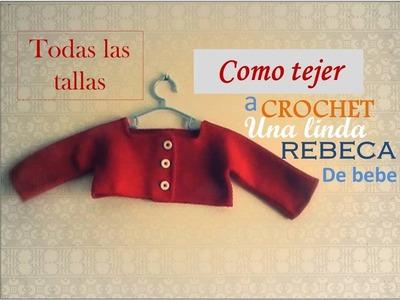 Como tejer a CROCHET una rebeca de bebe TODAS LAS TALLAS (zurdo)