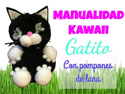 Manualidad ♥ Kawaii ♥  Pom pom Cat DIY