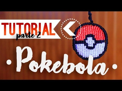 Pokebola (parte 2). ♥︎ Tutorial macramé (English subtitles) | DIY | Paso a paso