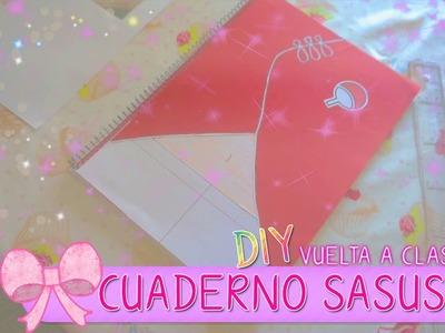 {DIY} [BACK TO SCHOOL] ¡CUADERNO SASUSAKU! | Fácil y Barato