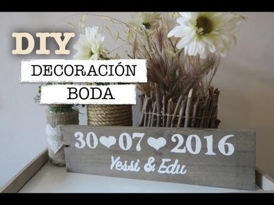 ♡ DIY DECORACION BODA ♡ | Tutorial como hacer carteles rústicos personalizados #1
