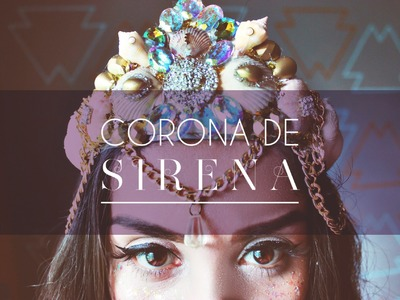 CORONA DE SIRENA DIY | MERMAID CROWN ★