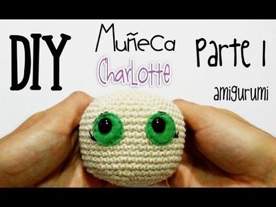 DIY Muñeca Charlotte Parte 1 amigurumi crochet.ganchillo (tutorial)