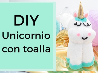 DIY Unicornio con toalla (unicorn towel)