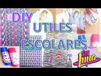 SOY LUNA DIY - UTILES ESCOLARES.  DECORA CON SOY LUNA.Decorates School Supplies -  I am Moon
