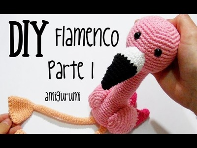 DIY Flamenco Parte 1 amigurumi crochet.ganchillo (tutorial)