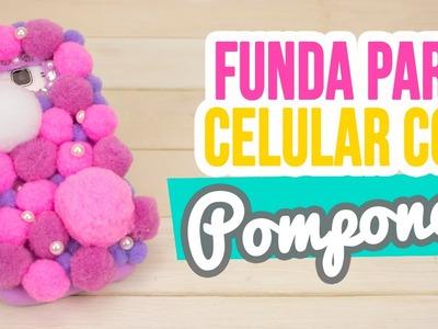 Funda para Celular Casera con ¡Pompones de Tela y Foami! | DIY Funda para Movil | Catwalk
